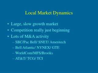 Local Market Dynamics