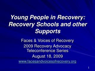 Young People in Recovery: Recovery Schools and other Supports