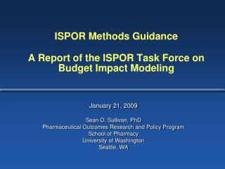ISPOR Methods Guidance A Report of the ISPOR Task Force on Budget Impact Modeling