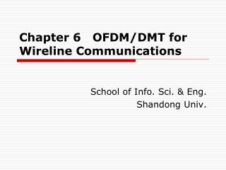Chapter 6   OFDM/DMT for Wireline Communications