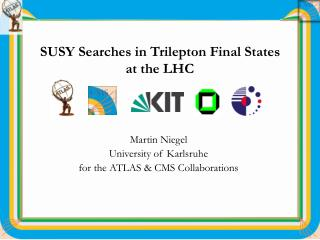 SUSY Searches in Trilepton Final States  at the LHC