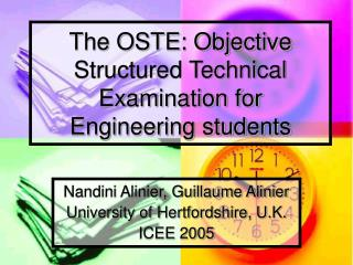 The OSTE: Objective Structured Technical Examination for Engineering students