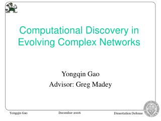 Computational Discovery in Evolving Complex Networks