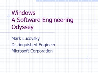 Windows A Software Engineering Odyssey