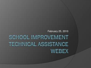 School Improvement Technical Assistance WebEx