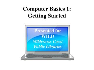 Computer Basics 1:  Getting Started