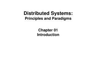 Distributed Systems: Principles and Paradigms Chapter 01 Introduction