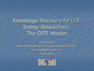 Knowledge Discovery for U.S. Energy Researchers:   The OSTI Mission