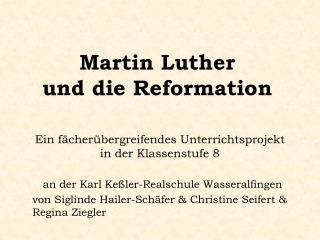 Martin Luther  und die Reformation