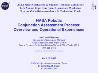 NASA Robotic Conjunction Assessment Process: Overview and Operational Experiences