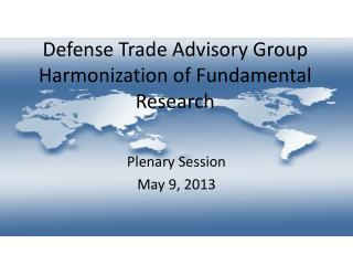 Defense Trade Advisory Group Harmonization of Fundamental Research
