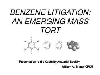BENZENE LITIGATION: AN EMERGING MASS TORT