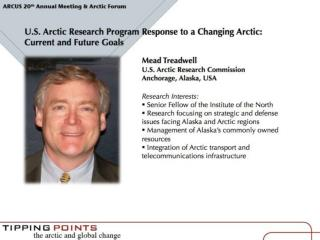 U.S. Arctic Research Program  Response to a Changing Arctic:  Current and Future Goals