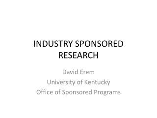 INDUSTRY SPONSORED RESEARCH