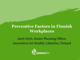 Preventive Factors in Finnish Workplaces