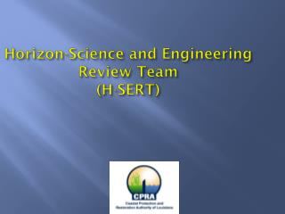 Horizon-Science and Engineering Review Team (H-SERT)