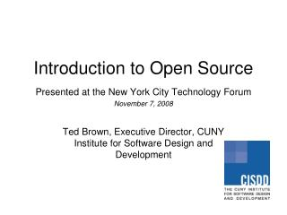 Introduction to Open Source Presented at the New York City Technology Forum November 7, 2008