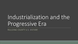 Industrialization and the Progressive Era