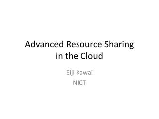 Advanced Resource Sharing in the Cloud