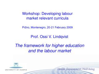 Prof. Ossi V. Lindqvist The framework for higher education and the labour market