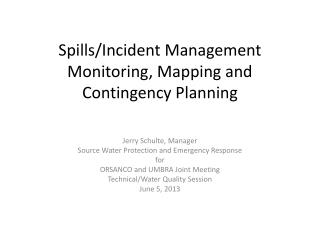 Spills/Incident Management Monitoring, Mapping and Contingency Planning