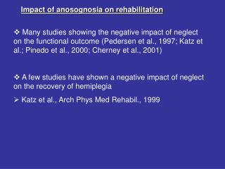 Impact of anosognosia on rehabilitation