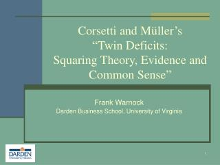 "Corsetti and M ü ller's  ""Twin Deficits:  Squaring Theory, Evidence and Common Sense"""