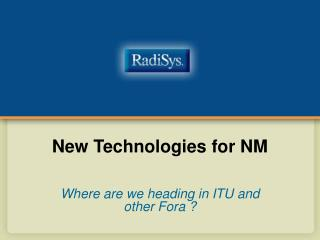 New Technologies for NM