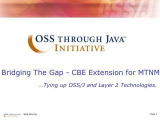 Bridging The Gap - CBE Extension for MTNM