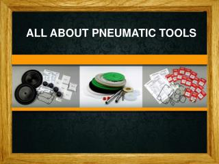 All about Pneumatic Tools
