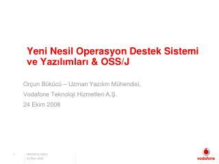 Yeni Nesil Operasyon Destek Sistemi ve Yazılımları  & OSS/J