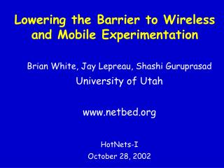 Lowering the Barrier to Wireless and Mobile Experimentation