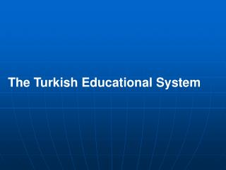 The Turkish Educational System