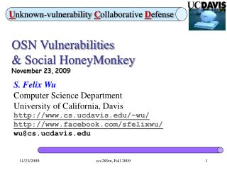 OSN Vulnerabilities & Social HoneyMonkey November 23, 2009