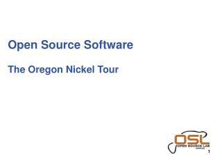 Open Source Software The Oregon Nickel Tour