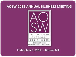 AOSW 2012  Annual Business Meeting
