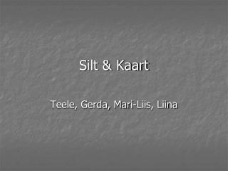 Silt & Kaart
