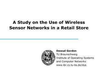 A Study on the Use of Wireless Sensor Networks in a Retail Store