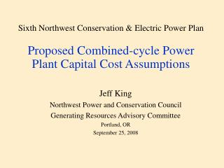 Jeff King Northwest Power and Conservation Council Generating Resources Advisory Committee