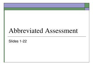Abbreviated Assessment