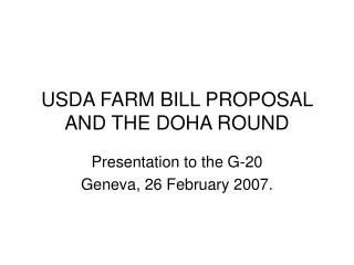 USDA FARM BILL PROPOSAL AND THE DOHA ROUND