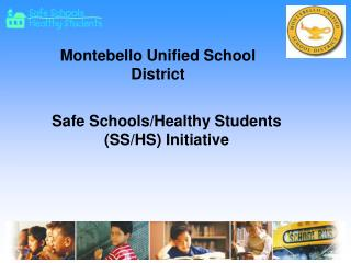 Safe Schools/Healthy Students (SS/HS) Initiative