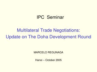 IPC  Seminar Multilateral Trade Negotiations:  Update on The Doha Development Round