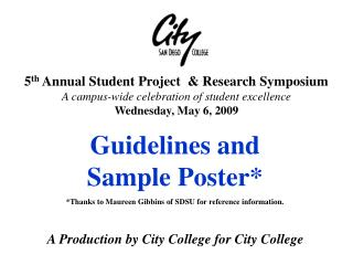5 th  Annual Student Project  & Research Symposium A campus-wide celebration of student excellence