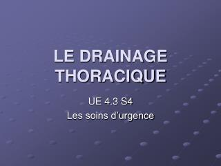 LE DRAINAGE THORACIQUE
