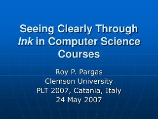 Seeing Clearly Through  Ink  in Computer Science Courses