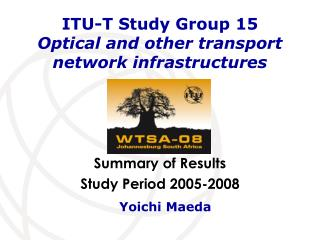 ITU-T Study Group 15 Optical and other transport network infrastructures
