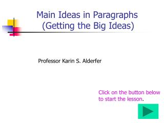 Main Ideas in Paragraphs        (Getting the Big Ideas)