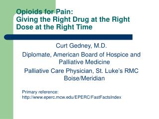 Opioids for Pain:  Giving the Right Drug at the Right Dose at the Right Time