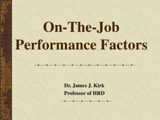 On-The-Job Performance Factors